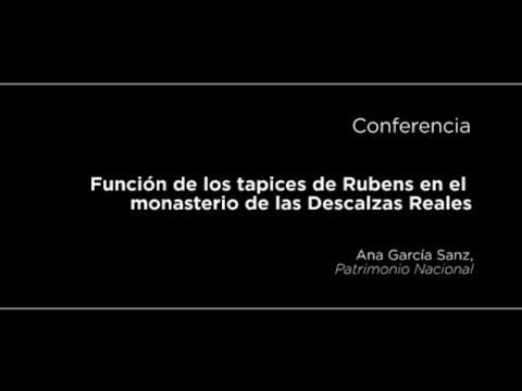 Conferencia: Función de los tapices de Rubens en el monasterio de las Descalzas Reales