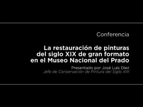 Conferencia: La restauración de pinturas del siglo XIX de gran formato en el Museo Nacional del Prado