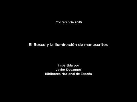Conferencia: El Bosco y la iluminación de manuscritos