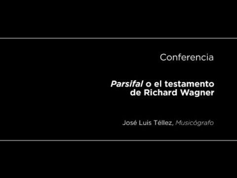 Conferencia: Parsifal o el testamento de Richard Wagner