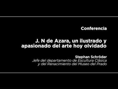 Conferencia: J. N. de Azara, un ilustrado y apasionado del arte hoy olvidado