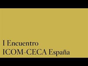 I Encuentro ICOM-CECA España / IV Seminario Internacional Educación y Museos. 6/8