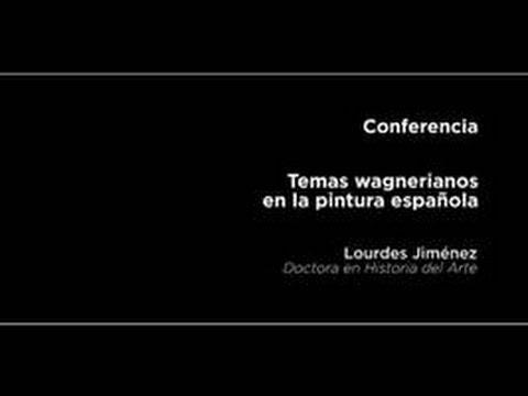 Conferencia: Temas wagnerianos en la pintura española
