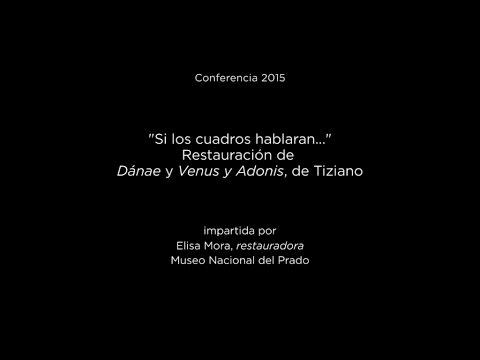 """Conferencia: """"Si los cuadros hablaran..."""" La restauración de """"Dánae"""" y """"Venus y Adonis"""", de Tiziano"""