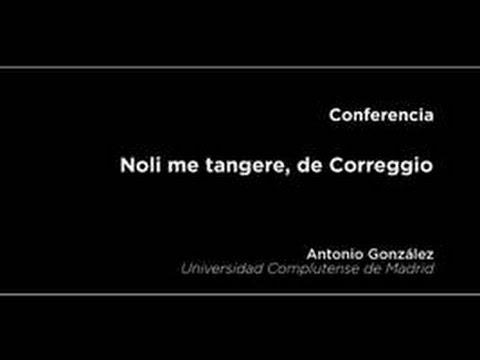 Conferencia: Noli me tangere, de Correggio