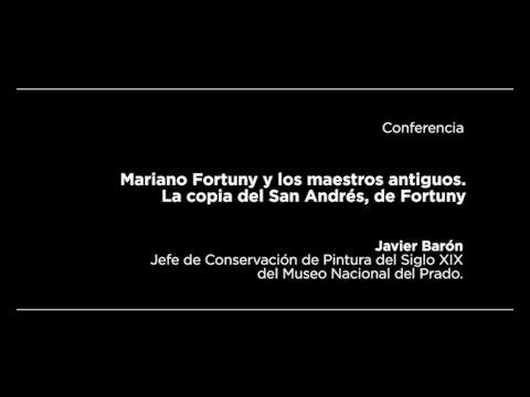 Conferencia: Mariano Fortuny y los maestros antiguos. La copia del San Andrés de Ribera