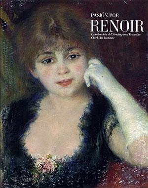Pasión por Renoir. La colección del Sterling and Francine Clark Art Institute