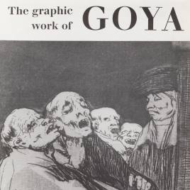 The graphic work of Goya [Material gráfico] : etching and lithographs from the collection of Tomás Harris esq with drawings lent by the Prado Museum.