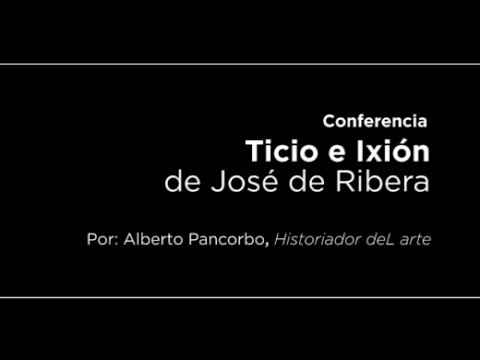 Conferencia: Ticio e Ixión de Ribera