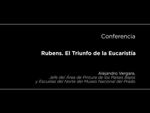 Conferencia: Rubens. El Triunfo de la Eucaristía