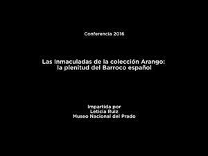 Conferencia: Las Inmaculadas de la colección Arango: la plenitud del Barroco español
