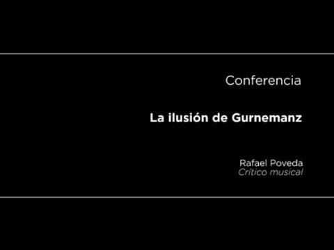 Conferencia: La ilusión de Gurnemanz
