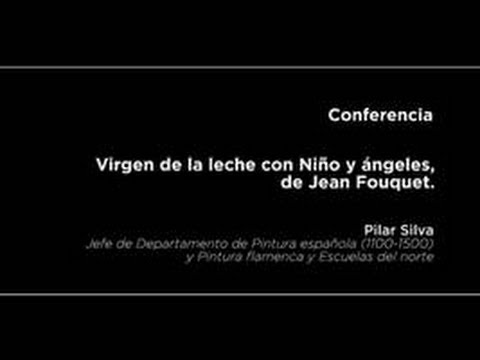 Conferencia: Virgen de la leche con Niño y ángeles, de Jean Fouquet