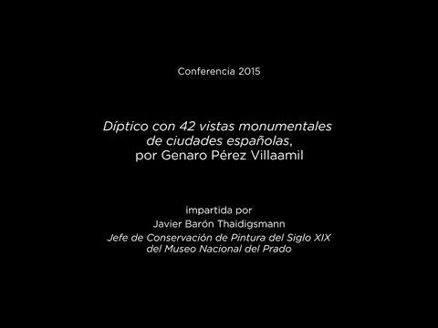 """Conferencia: """"Díptico con 42 vistas monumentales de ciudades españolas"""", por Genaro Pérez Villaamil"""